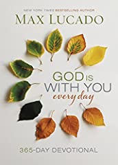 It's easier to face the day when you know God is with you.              God Is With You Every Day is a brand-new 365-day devotional from Max Lucado, and his first new devotional since the creation of the Grace for the Moment® ...