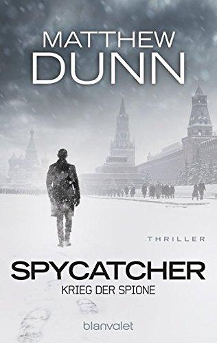 Spycatcher - Krieg der Spione: Thriller