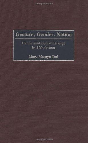 Gesture, Gender, Nation: Dance and Social Change in Uzbekistan