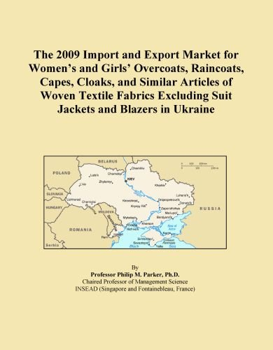 The 2009 Import and Export Market for Women's and Girls' Overcoats, Raincoats, Capes, Cloaks, and Similar Articles of Woven Textile Fabrics Excluding Suit Jackets and Blazers in Ukraine
