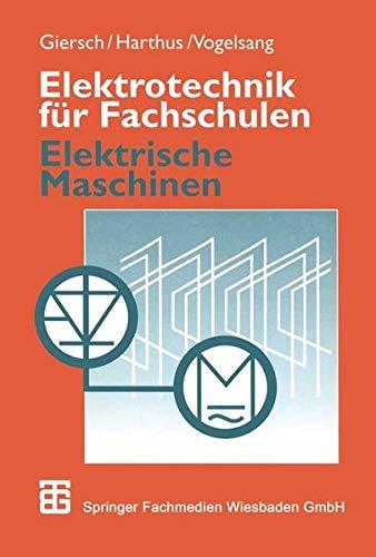 Elektrotechnik für Fachschulen, Elektrische Maschinen