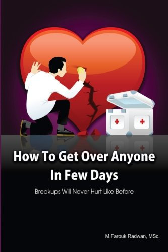 How to get over anyone in few days (Paperback): Breakups will never hurt like before (Volume 1)