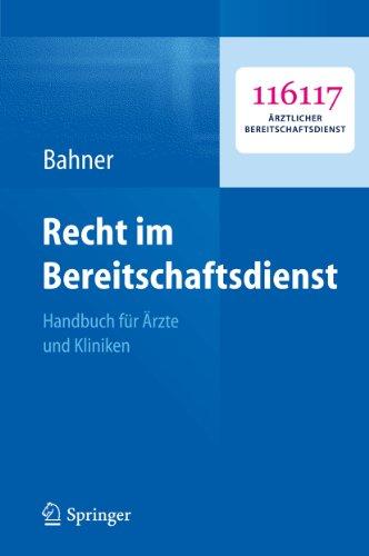 Download Recht im Bereitschaftsdienst: Handbuch für Ärzte und Kliniken (German Edition) Pdf