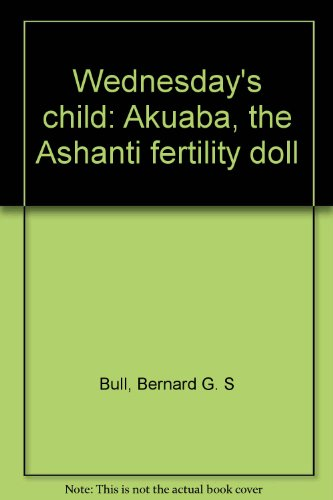 Wednesday's child: Akuaba, the Ashanti fertility doll ()
