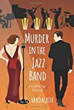 Murder in the Jazz Band: A Golden Age Mystery (The Catherine Tregowyn Mysteries)