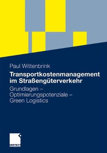 Transportkostenmanagement im Straßengüterverkehr: Grundlagen - Optimierungspotenziale - Green Logistics
