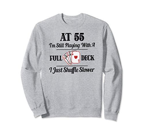 Funny 55th Birthday Gift Sweatshirt 55 Year Old Cards