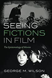 Seeing Fictions in Film: The Epistemology of Movies