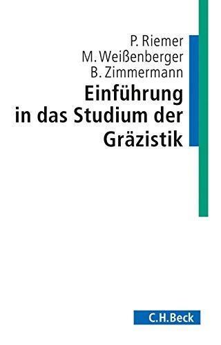Einführung in das Studium der Gräzistik (C. H. Beck Studium)