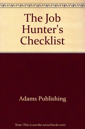 The Job Hunter's Checklist: All the Essential Steps of a Successful Job Search