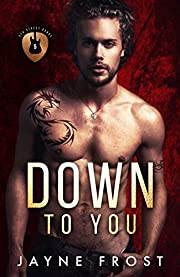 Down To You: A Rock Star Romance (Sixth Street Bands Book 5)