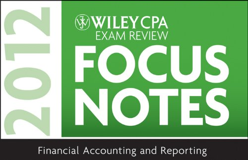 Download Wiley CPA Exam Review Focus Notes 2012, Financial Accounting and Reporting Pdf