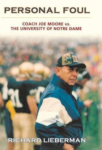 Personal Foul: Coach Joe Moore vs. The University of Notre ()