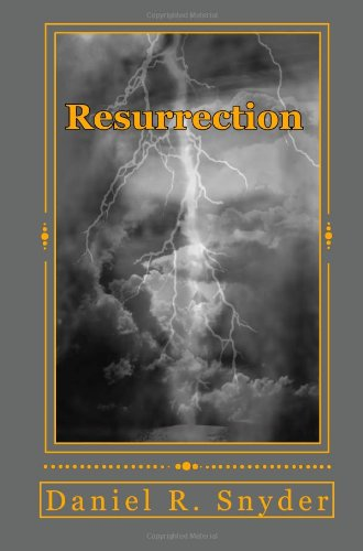 Resurrection by Daniel R. Snyder