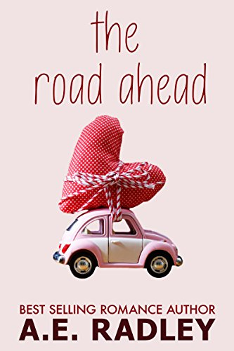 The Road Ahead: Heartwarming Lesbian Romance (Around the World Book 1) (Best Friends Become Lesbian Lovers)