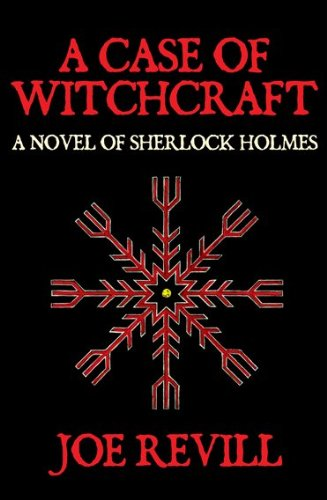 A Case of Witchcraft - A Novel of Sherlock Holmes