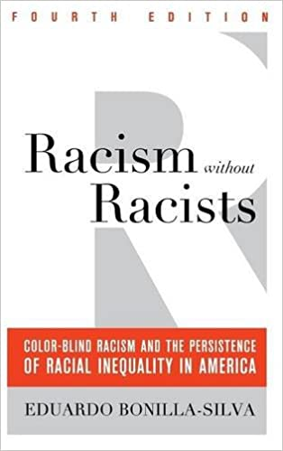 Racism Without Racists Color Blind And The Persistence Of Racial Inequality In America Fourth Edition