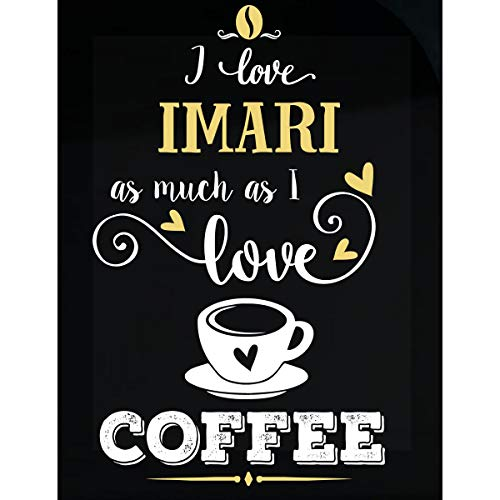 Inked Creatively I Love Imari As Much As I Love Coffee Gift for Him - Sticker