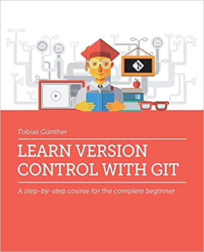 Learn Version Control with Git: A step-by-step course for