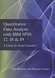 Quantitative Data Analysis with IBM SPSS 17, 18 & 19: A Guide for Social Scientists