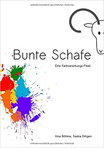 Bunte Schafe: Eine Farbvererbungs-Fibel: Amazon.de: Irina Böhme ...
