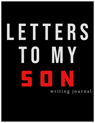 journal:Letters to My Son  Journal,letters to my son writing  journal,: Letters to my Son Blank Journal with Lined Pages. Letters to my Son is the perfect baby keepsake gift to my Son.