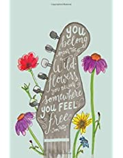 you belong AMONG THE wildflowers YOU BELONG somewhere you FEEL free Tom Petty: A Gratitude Journal to Win Your Day Every Day, 6X9 inches, on Green ... the Best Version of Yourself Daily Notebooks)