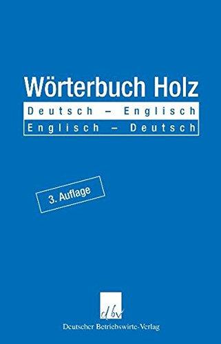 Wörterbuch Holz. Deutsch - Englisch / Englisch - Deutsch