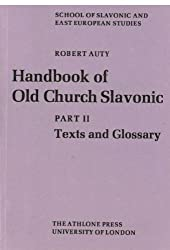 Handbook of Old Church Slavonic: Texts and Glossary Pt. 2 (London East European series)