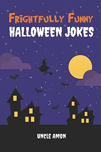Frightfully Funny Halloween Jokes: Hilarious Jokes and Riddles for Kids -