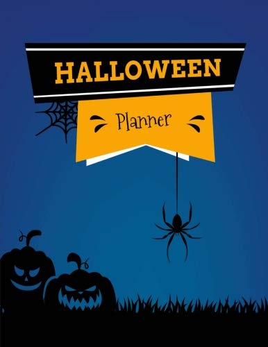 Halloween Planner: Halloween Organizer, Halloween Holiday Planner, Halloween Decoration Party, Halloween Vacation Journal, Halloween Countdown ... Budget, Haunted House Plan Activities
