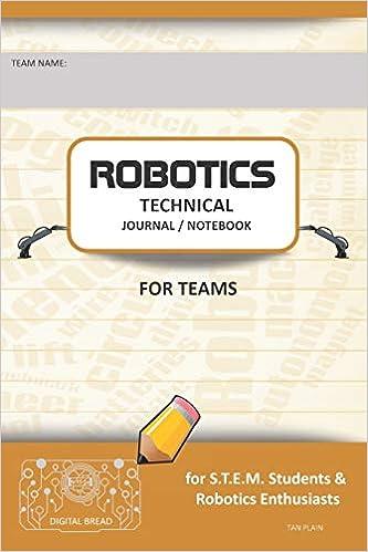 Robotics Technical Journal Notebook For Teams - For Stem Students & Robotics Enthusiasts: Build Ideas, Code Plans, Parts List, Troubleshooting Notes, Competition Results, Tan Plain Epub Descargar Gratis
