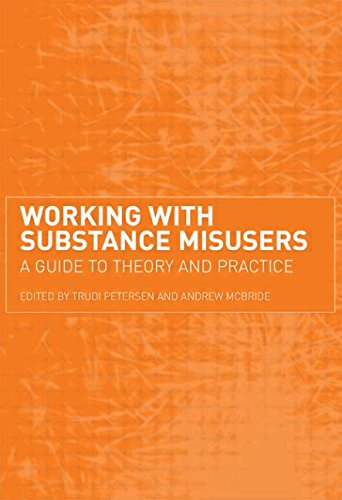 Working with Substance Misusers: A Guide to Theory and Practice