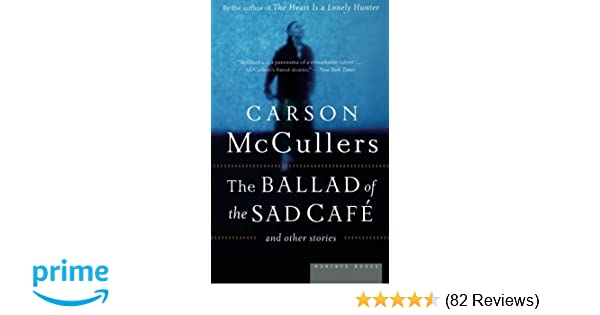 The ballad of the sad cafe and other stories carson mccullers the ballad of the sad cafe and other stories carson mccullers 9780618565863 amazon books fandeluxe Gallery