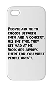 People ask me to choose between them and a concert. All the Iphone 5-5s plastic case
