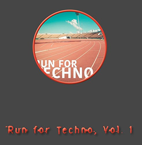 Run for Techno, Vol. 1 (Run Techno)