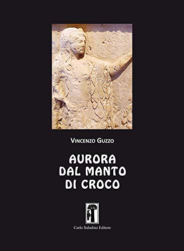 """Vincenzo Guzzo """"L'Aurora dal manto di croco"""" (Ed. Carlo Saladino)"""