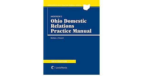 Anderson S Ohio Domestic Relations Practice Manual 2014 Edition