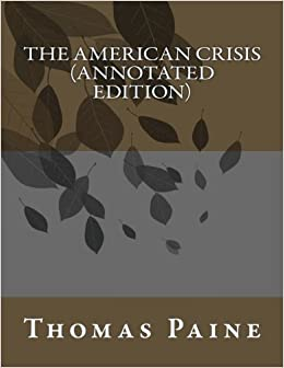 The American Crisis (Annotated Edition)