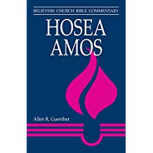 Hosea, Amos (Believers Church Bible Commentary)