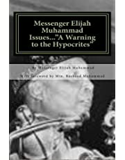 """Messenger Elijah Muhammad Issues...""""A Warning to the Hypocrites"""""""