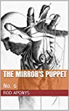 The Mirror's Puppet: No. 6
