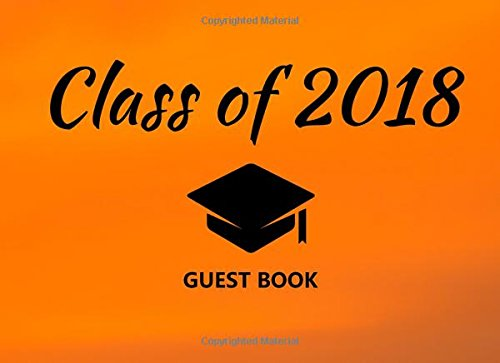 Class of 2018 Guest Book: Orange Sky And Black Graduation Party Decoration Congratulations Graduate Gift (Tassel Grads)