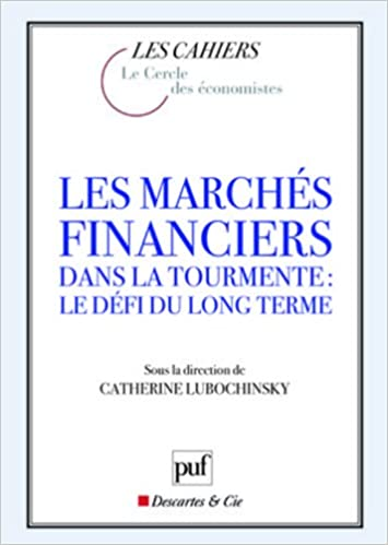 ebooks gratuits avec prime Les marchés financiers dans la tourmente : le défi du long terme by Catherine Lubochinsky MOBI