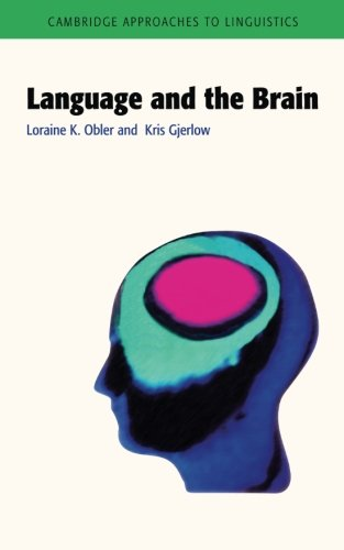 Language and the Brain (Cambridge Approaches to Linguistics)