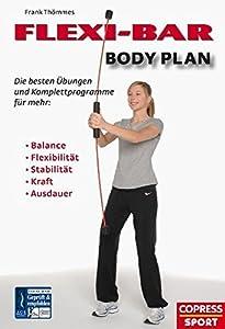 FLEXI-BAR Body Plan - Die besten Übungen und Komplettprogramme für mehr...