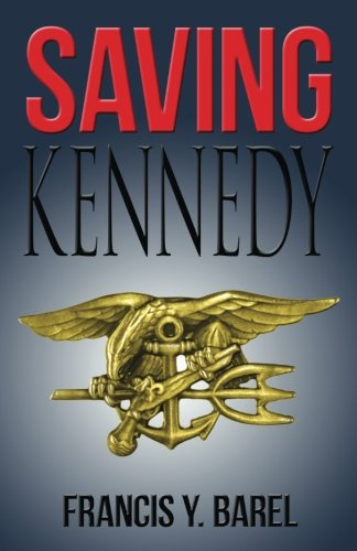 Read Online Saving Kennedy: The written confession of a timesleeper PDF Text fb2 book