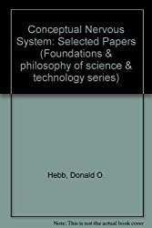 Conceptual Nervous System: Selected Papers (Foundations & philosophy of science & technology series)