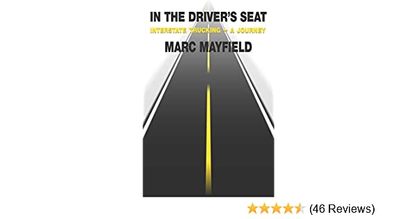 Interstate Trucking Reviews >> In The Driver S Seat Interstate Trucking A Journey
