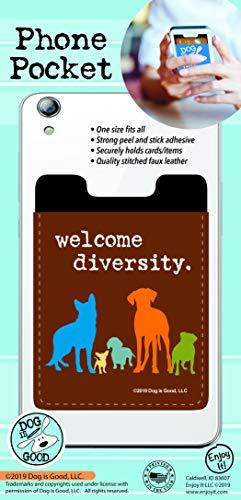 Enjoy It Dog is Good Welcome Diversity Phone Pocket - Peel and Stick Phone Wallet Credit Card Holder for Smartphones